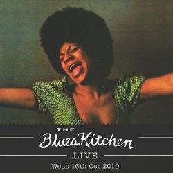 THE BLUES KITCHEN RADIO Live - Weds 16th October 2019