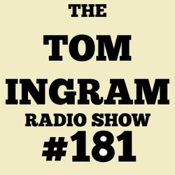 Tom Ingram Show #181