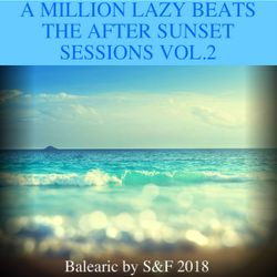 """A Million Lazy Beats"" - The After Sunset Balearic Sessions vol.2"