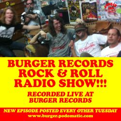 Burger Records Rock & Roll Radio Show - Season 2 - Episode 9