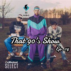 That 90's Show Ep. 14 #Party #Rock #Rap #Dance