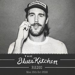 THE BLUES KITCHEN RADIO: 15 OCTOBER 2018