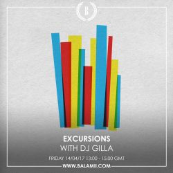 Excursions #47 • Recorded live on Balamii • April 2017