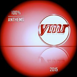 YMR Presents: 100% Anthems of 2015