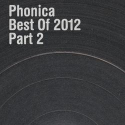Phonica Records Best Of 2012 Part 2