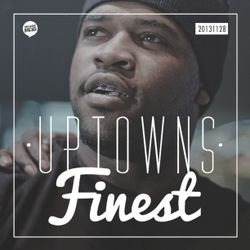 Uptowns Finest Podcast // 28.11.2013