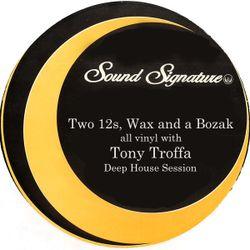 Two 12s, Wax and a Bozak all vinyl with Tony Troffa 7-22-19 Edition