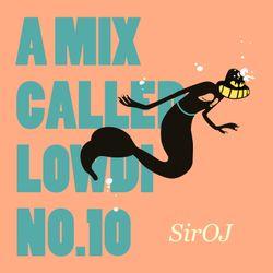 A Mix Called Lowdi — by SirOJ