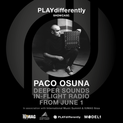 PLAYdifferently Showcase: BA/Deeper Sounds In-Flight Radio with Paco Osuna