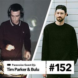 Guest Mix #152 - Tim Parker & Bulu