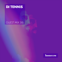 Guest Mix 315 - DJ Tennis [07-03-2019]