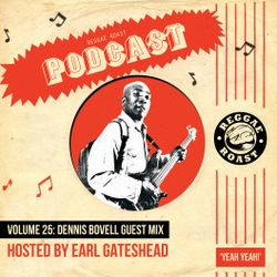 RR Podcast Volume 25: Dennis Bovell Guest Mix - Hosted by Earl Gateshead
