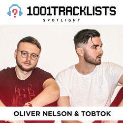 Oliver Nelson & Tobtok - 1001Tracklists Spotlight Mix