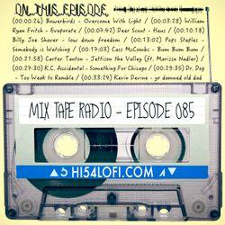 MIX TAPE RADIO | EPISODE 085