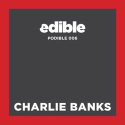 Podible 006 - Charlie Banks