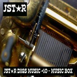 JstarDigsMusic#10 - The Music Box