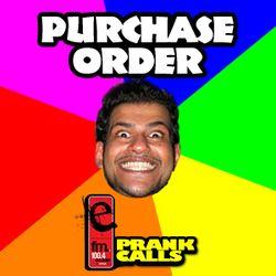 Purchase Order - E FM Prank Call