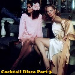 Cocktail Disco & Chilled Grooves Part 3