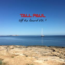 Tall Paul - Off The Record VOL 1