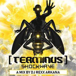 DJ Rexx Arkana - Shockwave - Terminus Festival 2018