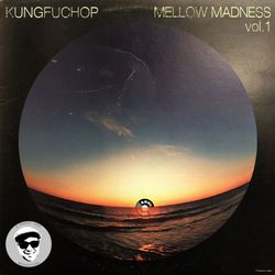 Soul Cool Records/ Kungfuchop - Mellow Madness Vol.1