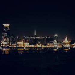isolatedmix 90 - Hotel Neon
