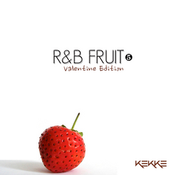 R&B FRUIT ❺ -Valentine Edition-