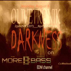 """OLIVETRONIK  """" DARKNESS """"  MORE BASS chan EDM  8aout2016"""