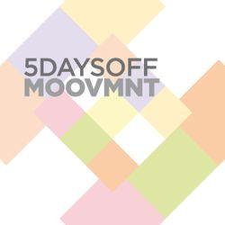 5daysoff Moovmnt Mix