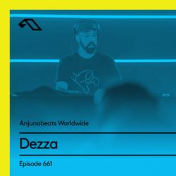 Anjunabeats Worldwide 661 with Dezza