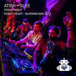 Atish and Mark Slee - Robot Heart - Burning Man 2013