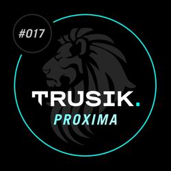Proxima - TRUSIK Exclusive Mix