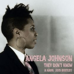 Angela Johnson - They Don't Know (A MaxK: 2015 Bootleg) plus an older version of Better