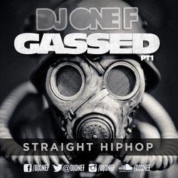 DJ OneF: Gassed Pt.1 - Straight Hip-Hop
