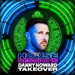 Danny Howard x House Sessions DJ Mix (May 2020)   Ministry of Sound