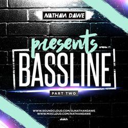 BASSLINE MIX   PART 2   @NATHANDAWE