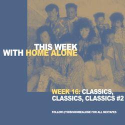 Week 16: Classics, Classics, Classics - Volume 2