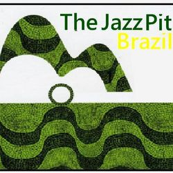 The Jazz Pit Vol 2 : Brazil