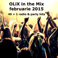 OLiX in the Mix februarie 2015 - 40+1 Radio & Party Hits