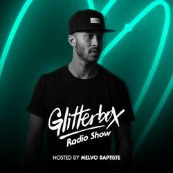 Glitterbox Radio Show 094 presented by Melvo Baptiste
