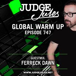 JUDGE JULES PRESENTS THE GLOBAL WARM UP EPISODE 747