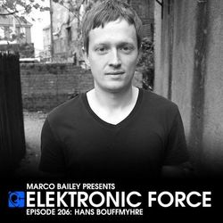 Elektronic Force Podcast 206 with Hans Bouffmyhre