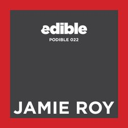 Podible 022 - Jamie Roy