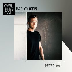 Get Physical Radio #315 mixed by Peter W