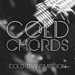 "COLD TRANSMISSION presents ""COLD CHORDS"" 19.09.19 (Vol. 82)"