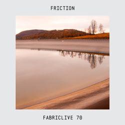 FABRICLIVE 70: Friction - 30 Min Radio Mix
