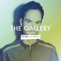 The Gallery - Trans_Mutation 007: Mark Sixma