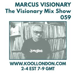 Marcus Visionary - The Visionary Mix Show 059 - Kool London - Tues June 19th 2018
