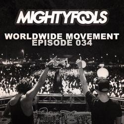 Mightyfools - Worldwide Movement - Episode 034