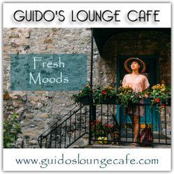 Guido's Lounge Cafe Broadcast 0289 Fresh Moods (20170915)